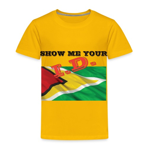 Show Me Your I D Guyana - Toddler Premium T-Shirt