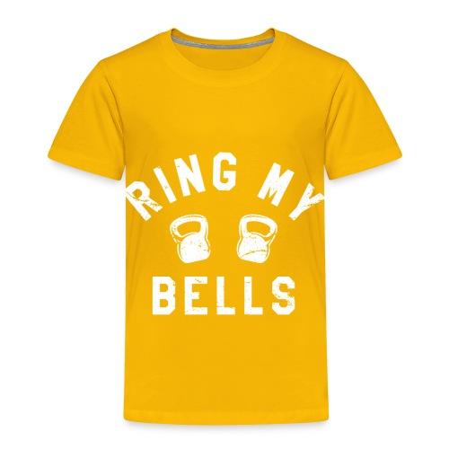 Ring My Bells - Toddler Premium T-Shirt