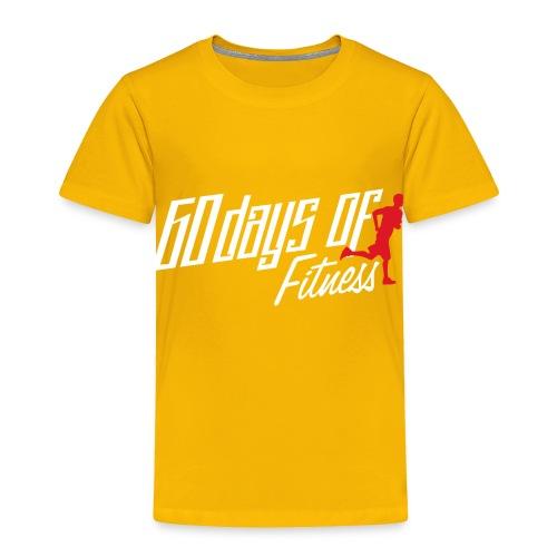 60 Days Of Fitness - Toddler Premium T-Shirt
