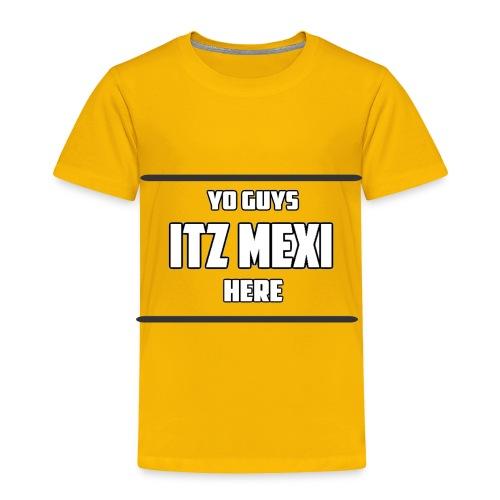 Itz Mexi - Toddler Premium T-Shirt