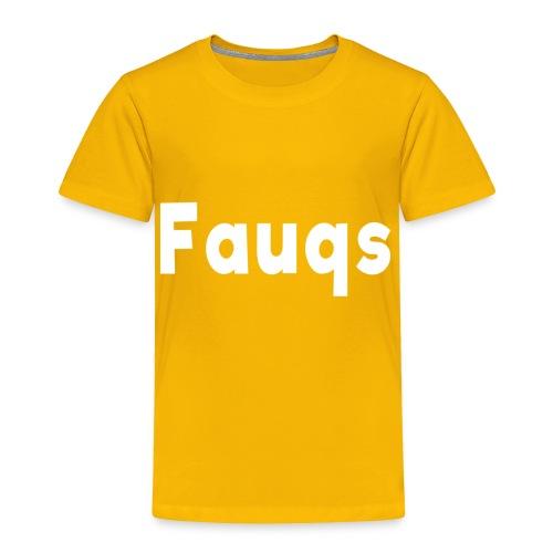 Fauqs Hoodie - Toddler Premium T-Shirt