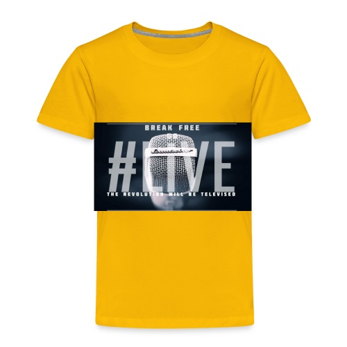 Break Free Go Live - Toddler Premium T-Shirt