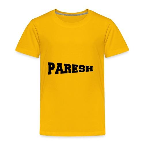 Paresh - Toddler Premium T-Shirt