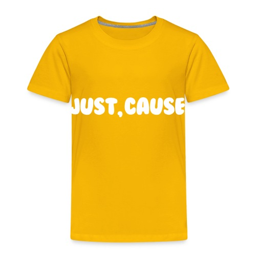 Just Cause Mens T-Shirt - Toddler Premium T-Shirt