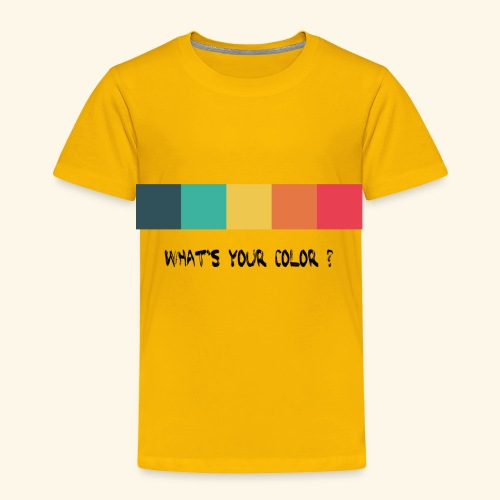 what´s your color? black - Toddler Premium T-Shirt