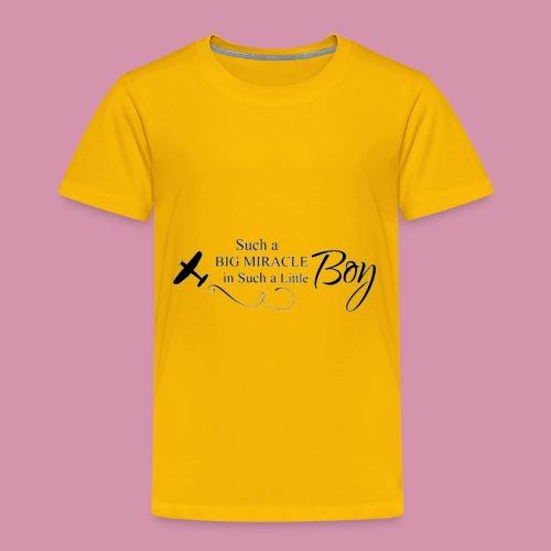 miracles in boys - Toddler Premium T-Shirt