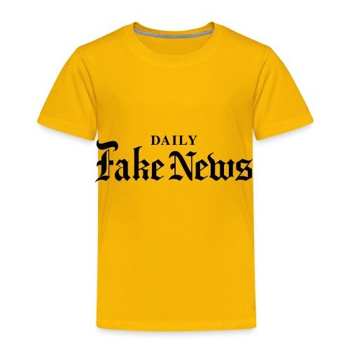 DAILY Fake News - Toddler Premium T-Shirt