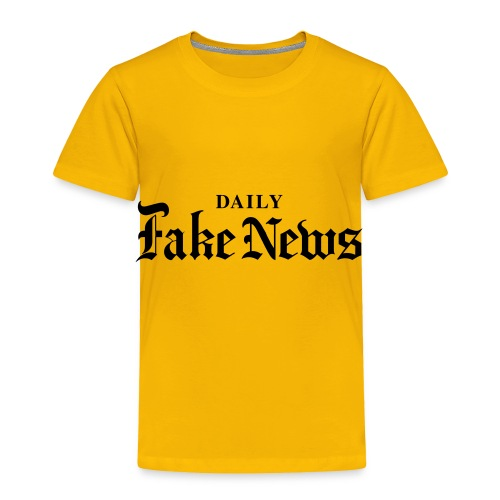 DAILY Fake News - Toddler Premium T-Shirt