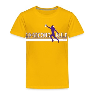 10 Second Rule (January 14, 2018) - Toddler Premium T-Shirt