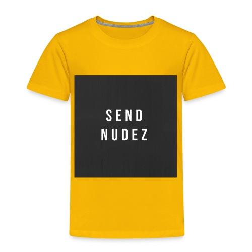SendNudez - Toddler Premium T-Shirt