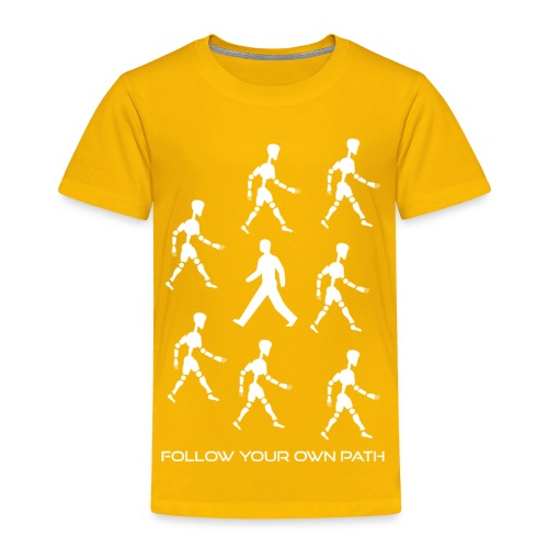 Follow Your Own Path - Toddler Premium T-Shirt
