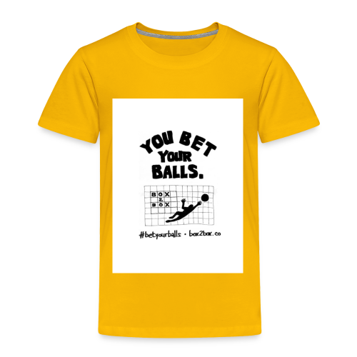 You Bet Your Balls on White - Toddler Premium T-Shirt