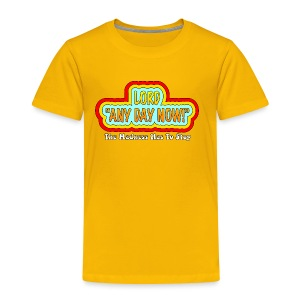 Lord Any Day Now - Toddler Premium T-Shirt