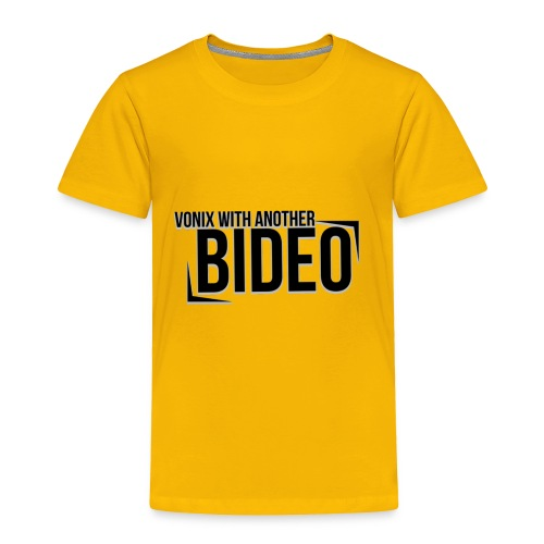 With Another Bideo - Toddler Premium T-Shirt