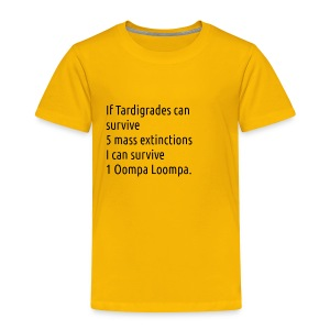 Tardigrade are tough bastards - Toddler Premium T-Shirt