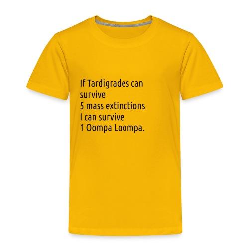 Tardigrade are tough bastards - Toddler Premium T-Shirt