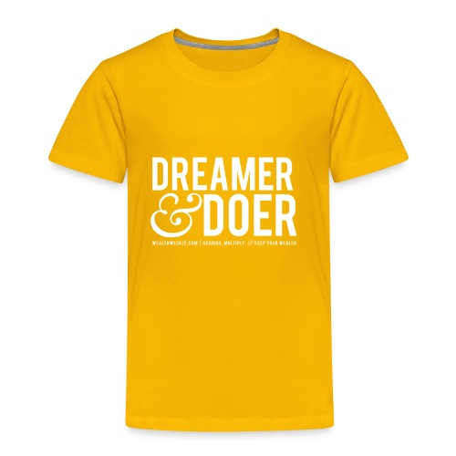 Wealth Weekly Dreamer and Doer Tee - Toddler Premium T-Shirt