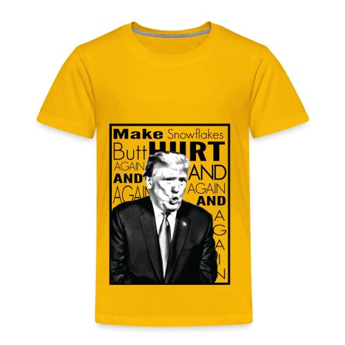 Trump Butthurt Snowflakes - Toddler Premium T-Shirt