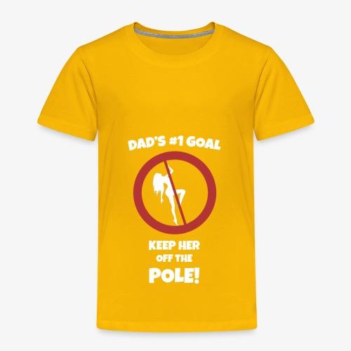 Dad s No 1 Goal - Toddler Premium T-Shirt