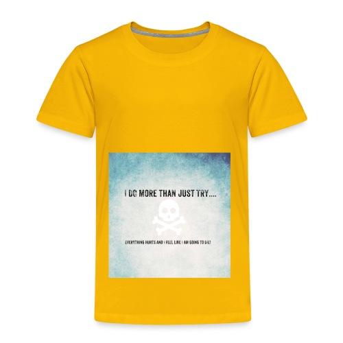 I do more than try - Toddler Premium T-Shirt