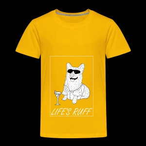 Life's Ruff Limited Edition Shirt - Toddler Premium T-Shirt