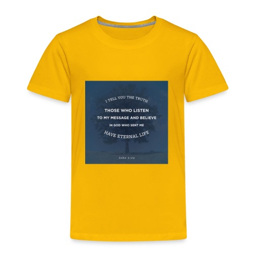 John 5:24 - Toddler Premium T-Shirt