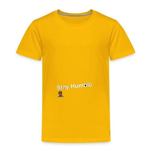Stay yall ass humble! - Toddler Premium T-Shirt