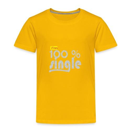 single - Toddler Premium T-Shirt