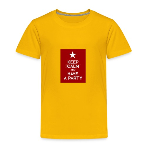 keep calm and have a party - Toddler Premium T-Shirt
