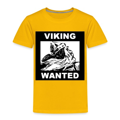 VIKING WANTED - Toddler Premium T-Shirt