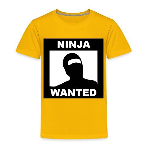 Ninja Wanted - Toddler Premium T-Shirt