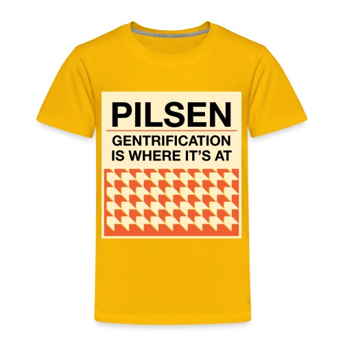PILSEN SHIRT DESIGN - Toddler Premium T-Shirt