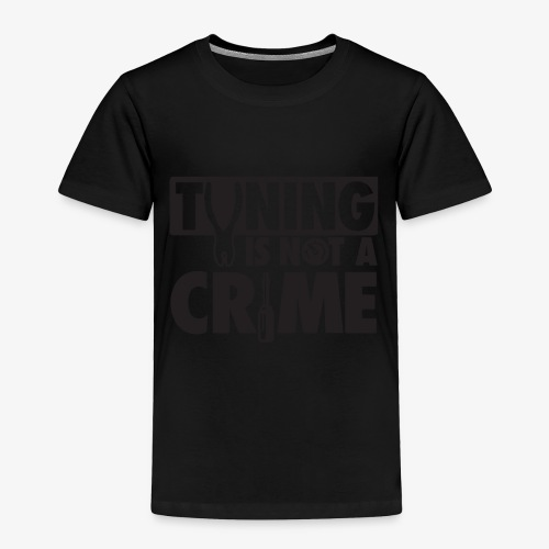 Tuning is not a crime - Toddler Premium T-Shirt