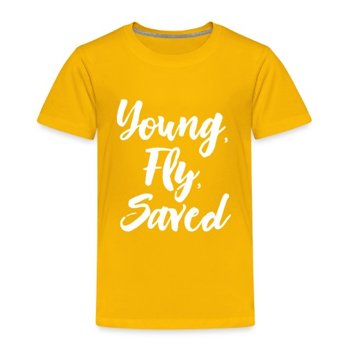 Young Fly Saved - Toddler Premium T-Shirt