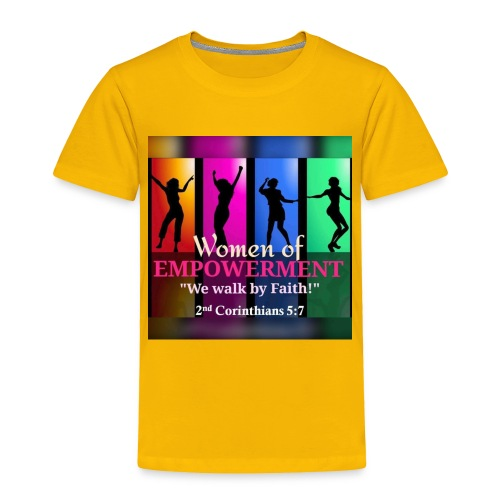 Woman Of Empowerment - Toddler Premium T-Shirt