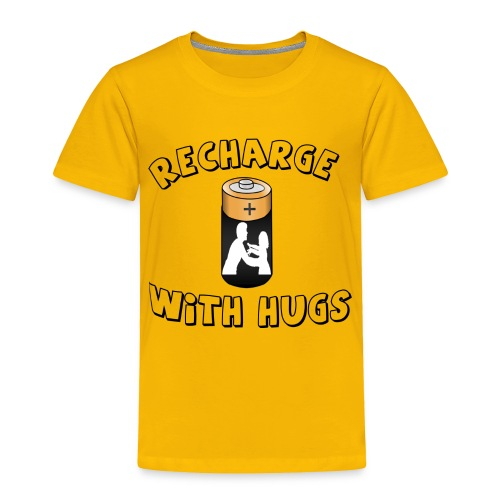 Recharge with hugs - Toddler Premium T-Shirt