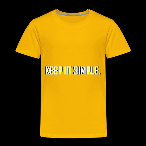 Keep It Simple - Toddler Premium T-Shirt