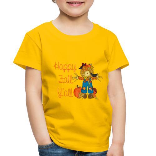 happy fall yall - Toddler Premium T-Shirt