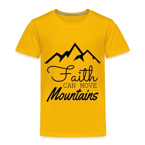 Faith Can Move Mountains - Toddler Premium T-Shirt