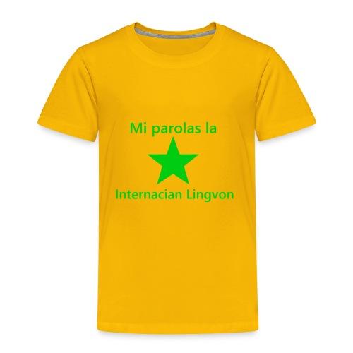 I speak the international language - Toddler Premium T-Shirt