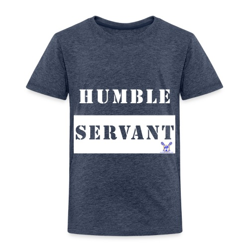 Humble Servant - Toddler Premium T-Shirt