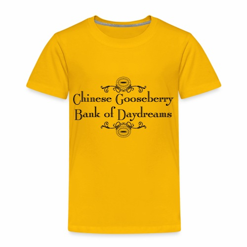 Chinese Gosseberry Bank of Daydreams - Toddler Premium T-Shirt