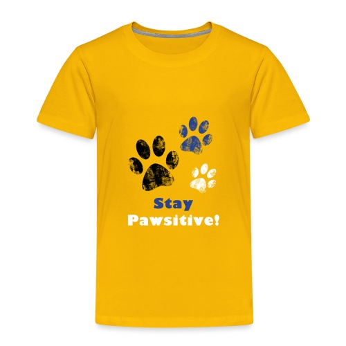 Stay Pawsitive! - Toddler Premium T-Shirt