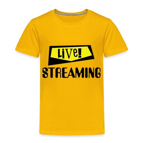 Live Streaming - Toddler Premium T-Shirt