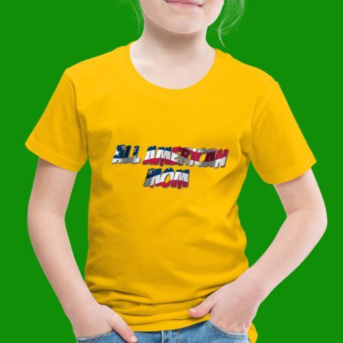 ALL AMERICAN MOM - Toddler Premium T-Shirt
