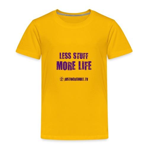 Less Stuff More Life - Toddler Premium T-Shirt