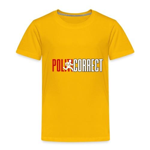 POLITICORRECT - Toddler Premium T-Shirt