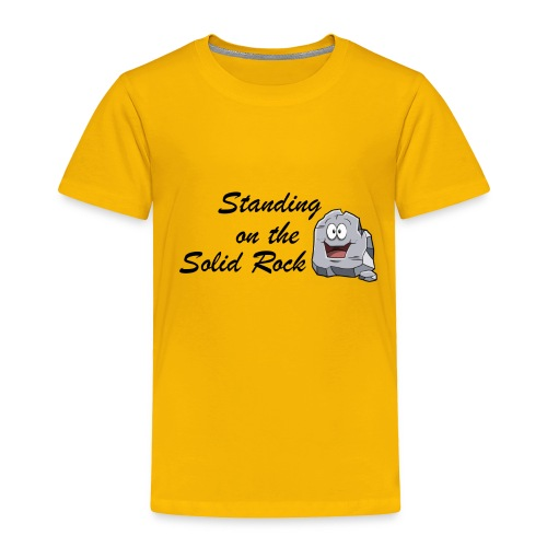 Standing on the Solid Rock - Toddler Premium T-Shirt