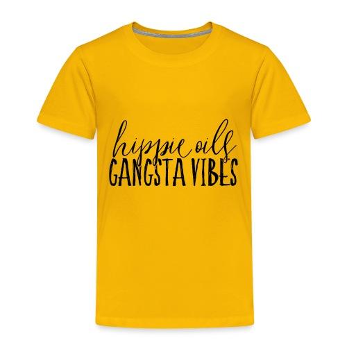 Hippie Oils Gangsta Vibes - Toddler Premium T-Shirt