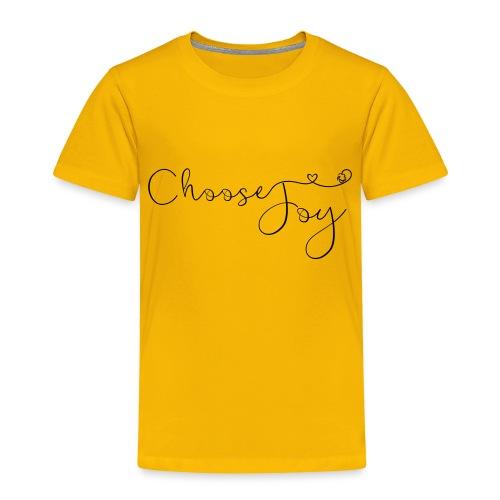 Choose Joy - Toddler Premium T-Shirt